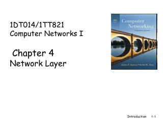 1DT014/1TT821 Computer Networks I  Chapter 4 Network Layer