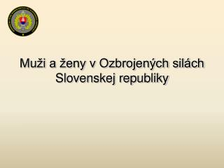 Muži a ženy v Ozbrojených silách Slovenskej republiky