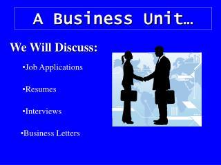 A Business Unit…