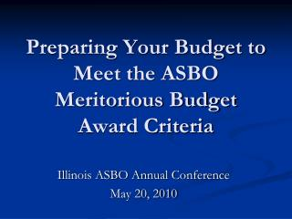Preparing Your Budget to Meet the ASBO Meritorious Budget Award Criteria
