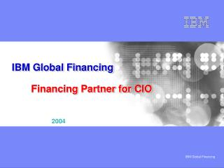 IBM Global Financing Financing Partner for CIO