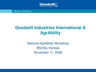 Goodwill Industries International &  AgrAbility