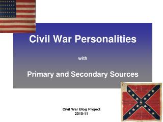 Civil War Personalities with Primary and Secondary Sources