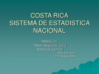 COSTA RICA SISTEMA DE ESTADISTICA NACIONAL