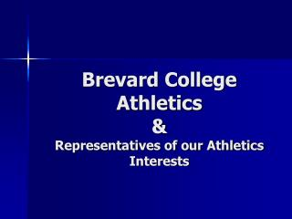 Brevard College Athletics & Representatives of our Athletics Interests