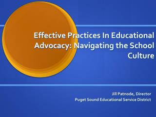 Effective Practices In Educational Advocacy: Navigating the School Culture