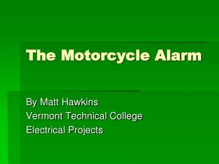 The Motorcycle Alarm