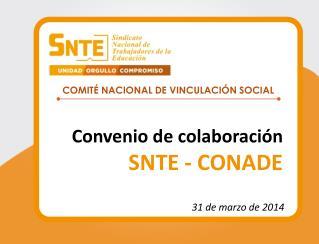 Convenio de colaboraci�n  SNTE - CONADE