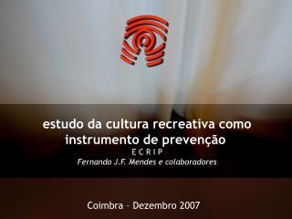 estudo da cultura recreativa como instrumento de prevenção  E C R I P