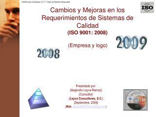 Cambios y Mejoras en los Requerimientos de Sistemas de Calidad (ISO 9001: 2008)