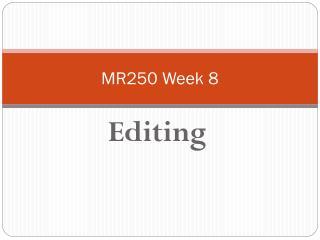 MR250 Week 8