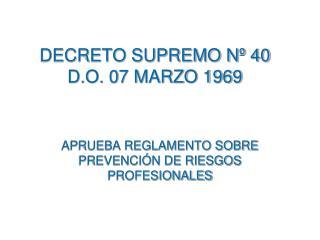 DECRETO SUPREMO Nº 40 D.O. 07 MARZO 1969