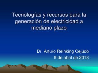 Tecnologías y recursos para la generación de electricidad a mediano plazo