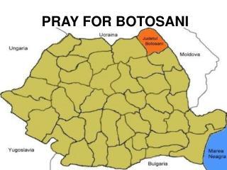 PRAY FOR BOTOSANI