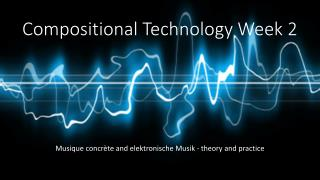 Compositional Technology Week 2