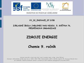 VY_32_INOVACE_07.2/08 ZÁKLADNÍ ŠKOLA JABLONEC NAD NISOU, 5. KVĚTNA 76,  PŘÍSPĚVKOVÁ ORGANIZACE