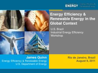 James Quinn Energy Efficiency & Renewable Energy U.S. Department of Energy