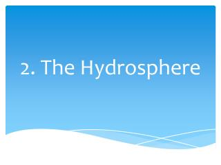 2. The Hydrosphere