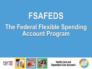 FSAFEDS   The Federal Flexible Spending Account Program