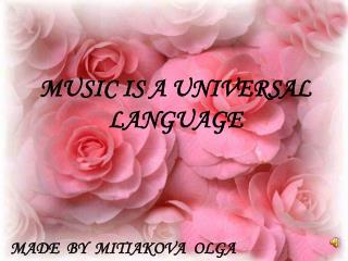 MUSIC IS A UNIVERSAL LANGUAGE