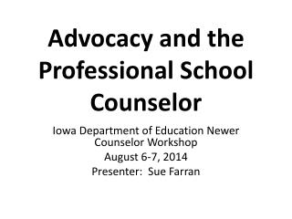 Advocacy and the Professional School Counselor