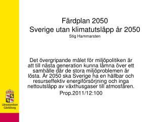 Färdplan 2050 Sverige utan klimatutsläpp år 2050 Stig Hammarsten
