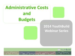 Administrative Costs and  Budgets