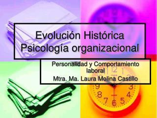Evolución Histórica  Psicología organizacional