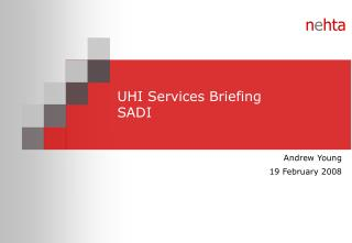 UHI Services Briefing SADI