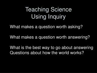 Teaching Science Using Inquiry