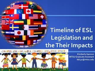 Timeline of ESL Legislation and the Their Impacts