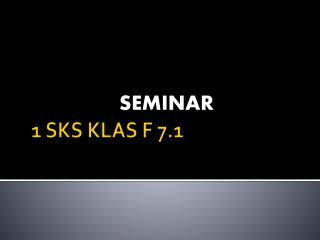 1 SKS KLAS F 7.1