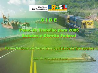 F�rum Nacional de Secret�rios de Estado de Transportes