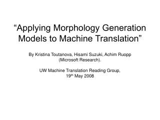 """Applying Morphology Generation Models to Machine Translation"""