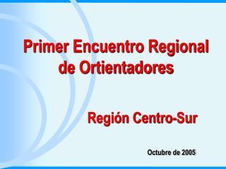 Primer Encuentro Regional de Ortientadores