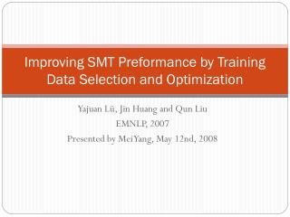 Improving SMT Preformance by Training Data Selection and Optimization