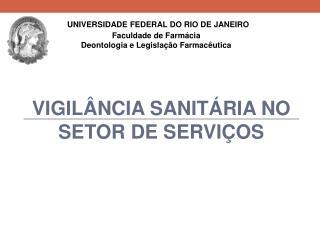 VIGIL�NCIA SANIT�RIA NO SETOR DE SERVI�OS