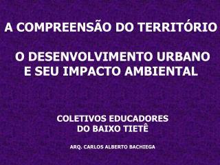 A COMPREENS O DO TERRIT RIO   O DESENVOLVIMENTO URBANO E SEU IMPACTO AMBIENTAL