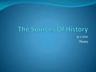 The Sources Of History