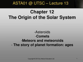Chapter 12 The Origin of the Solar System Asteroids Comets Meteors and meteoroids