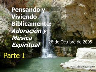 Pensando y Viviendo Bíblicamente: Adoración y Música Espiritual