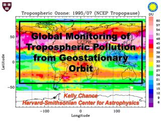 Global Monitoring of Tropospheric Pollution from Geostationary Orbit