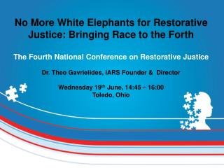 No More White Elephants for Restorative Justice: Bringing Race to the Forth