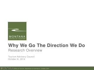 Why We Go The Direction We Do Research Overview