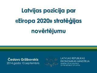 Latvijas pozīcija par «Eiropa 2020» stratēģijas novērtējumu