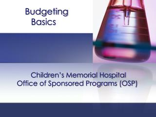 Children's Memorial Hospital  Office of Sponsored Programs (OSP)