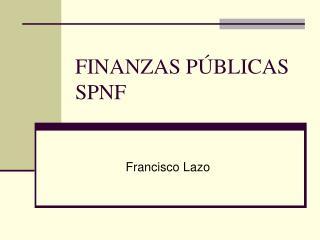FINANZAS PÚBLICAS SPNF