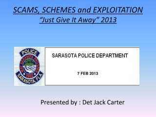 "SCAMS, SCHEMES and EXPLOITATION ""Just Give It Away"" 2013"