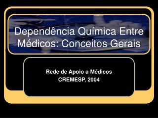 Dependência Química Entre Médicos: Conceitos Gerais