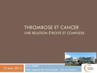 Thrombose et cancer une relation étroite et complexe